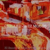 Chilled Jazz Moods Songs