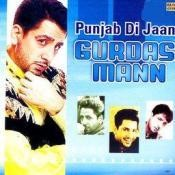 Punjab Di Jaan - Gurdass Mann Songs