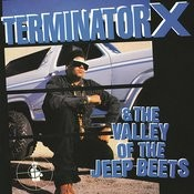 Terminator X & The Valley Of The Jeep Beets Songs