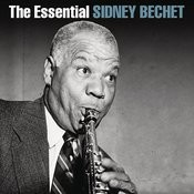 The Essential Sidney Bechet Songs