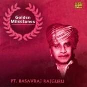 Golden Milestones - Pandit Basavraj Rajguru Songs