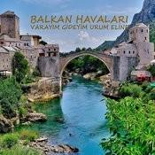 Balkan Havaları Varayım Gideyim Urum Eline Songs