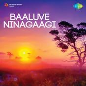 Baaluve Ninagaagi Songs