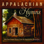 Appalachian Hymns: Old-Time Gospel Hymns From The Appalachian Mountains Songs