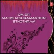 Om Sri Mahishasuramardhini Sthothram Songs
