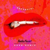 Supergirl [Auer Remix] (Auer Remix) Songs