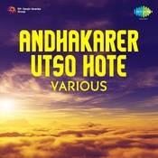 Andhakarer Utso Hote Songs