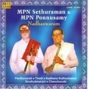 M P N Sethuraman M P N Ponnuswamy Nadhaswaram Songs