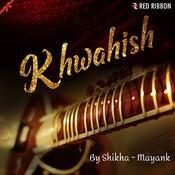 Khwahish Song
