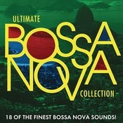 Ultimate Bossa Nova Collection Songs