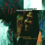 Dreams Of Freedom: Ambient Translations Of Bob Marley In Dub Songs