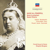 Music All Powerful - Music To Entertain Queen Victoria Songs