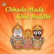 Chhada Mada Khia Buddhi Songs