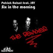 Six In The Morning (The Remixes) Songs