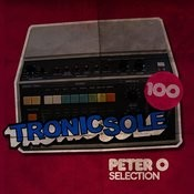 Tronicsole 100: Peter O Selection Songs