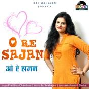 O Re Sajan Songs