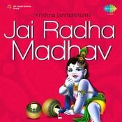 Jai Radha Madhav Krishan Janamsashtmi Songs