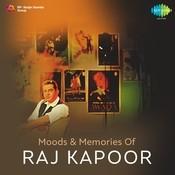 Moods And Memories Of Raj Kapoor Songs