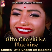 Atta Chakki Ke Machine Jai Krishan Yadav Full Mp3 Song