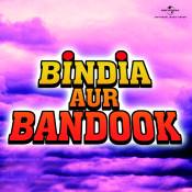 Bindia Aur Bandook Songs