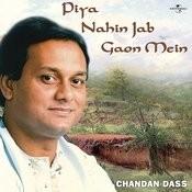 Piya Nahin Jab Gaon Mein Songs