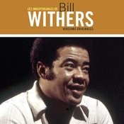 Les Indispensables De Bill Withers Songs