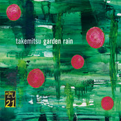 Takemitsu: Garden Rain Songs