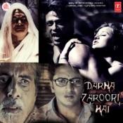 Darna Zaroori Hai Songs