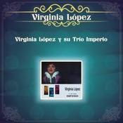 Virginia Lpez Y Su Trio Imperio Songs