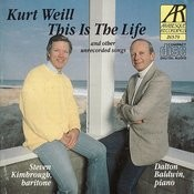 Weill: This Is the Life and Other Unrecorded Songs Songs