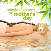 Relaxing Sounds On Mothers Day Songs