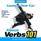 Learn In Your Car: Verbs 101 - French Songs