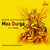 Divya Kathayein - Maa Durga Vol-1 Songs