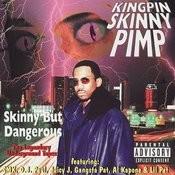 Skinny But Dangerous (Parental Advisory) Songs