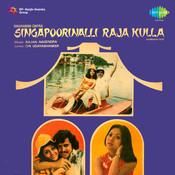 Singapoorinalli Rajakuulla Songs