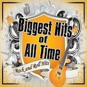 Biggest Of All Time: Rock N' Roll Hits Songs