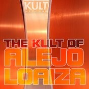 The Kult Of Alejo Loaiza Songs
