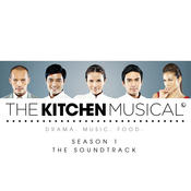 The Kitchen Musical (The Soundtrack – Season 1 – Vol. 1) Songs