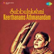 Subbulakshmi Keerthanams Athmanandam Songs