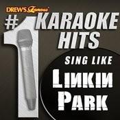 Drew's Famous # 1 Karaoke Hits: Sing Like Linkin Park Songs