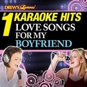 Drew's Famous # 1 Karaoke Hits: Love Songs For My Boyfriend Songs