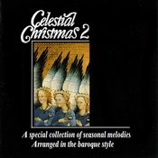 Celestial Christmas 2: A Special Collection Of Seasonal Melodies, Arranged In The Baroque Style Songs