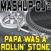 Papa Was A Rollin' Stone (Remix Tools For Mash-Ups) Songs