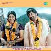 Rosapoo Ravikkaikkaari Songs