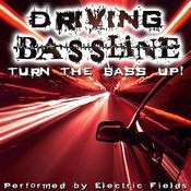 Driving Bassline - Turn The Bass Up! Songs