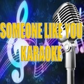 Someone Like You (Karaoke) Songs