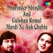 Surinder Shindha And Gulshan Komal - Mardi Ne Aak Chabia Songs