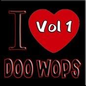 I Love Doo Wops Vol 1 Songs
