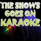 The Show Goes On (Karaoke) Songs