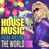 House Music From Around The World Songs